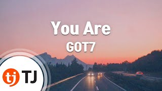 [TJ노래방] You Are - GOT7 / TJ Karaoke
