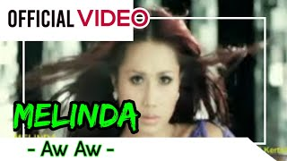 Gambar cover Melinda - Aw Aw ( Official Video )