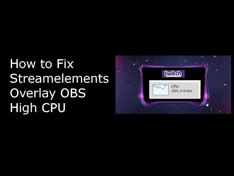 Streamelements Overlay OBS High CPU fix
