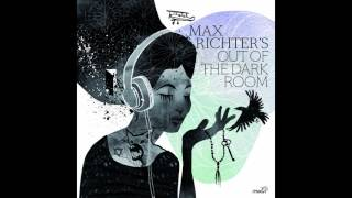 Download Max Richter - Out of the Dark Room (Full Album 2017) MP3 song and Music Video