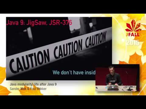 J-Fall 2015 Speaker Sander Mak & Paul Bakker - Java modularity: life after Java 9
