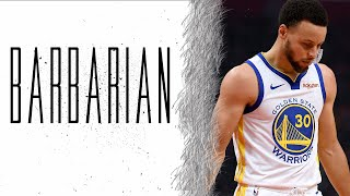 "Stephen Curry Mix - ""BARBARIAN"" 
