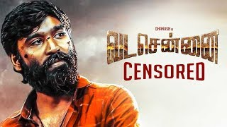 Vada Chennai Censored with _____ Certificate