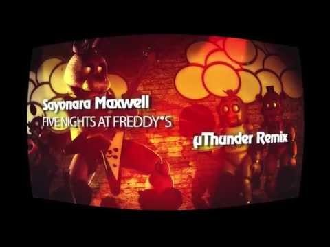 Sayonara Maxwell - Five Nights at Freddy's 2 Song (µThunder Remix)