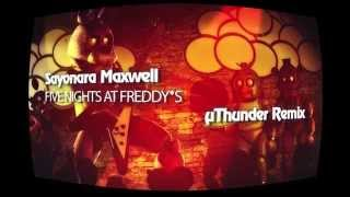 Sayonara Maxwell - Five Nights at Freddy