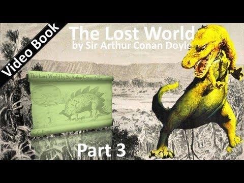 Part 3 - The Lost World Audiobook by Sir Arthur Conan Doyle