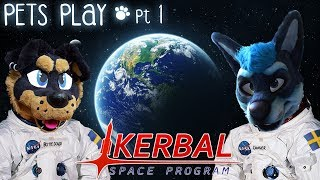 SPACE DOGS INC | Kerbal Space Program - pt 1 | PETS PLAY (Fursuit Lets Play)