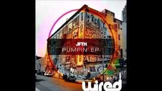 JFTH - Pumpin
