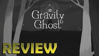 Gravity Ghost - Part 1 - Review