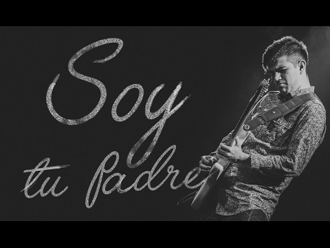 Soy Tu Padre - Su Presencia - Vive En Mí | Video Oficial