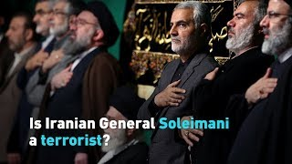 Was Iranian General Soleimani a terrorist?