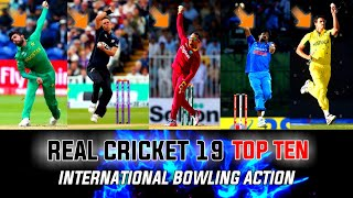 🔥Real Cricket™19 Top 10 International Real Bowling Action!! Teg.
