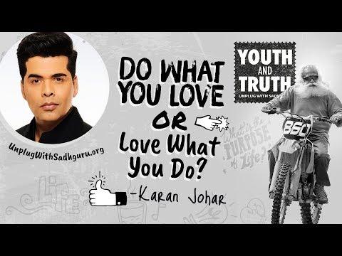Do What You Love or Love What You Do? Karan Johar Asks Sadhguru