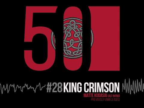 King Crimson - Matte Kudasai [50th Anniversary | Alternative Introduction: Previously Unreleased]