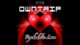 OwnTrip - Psychedelic Love (Original Mix)