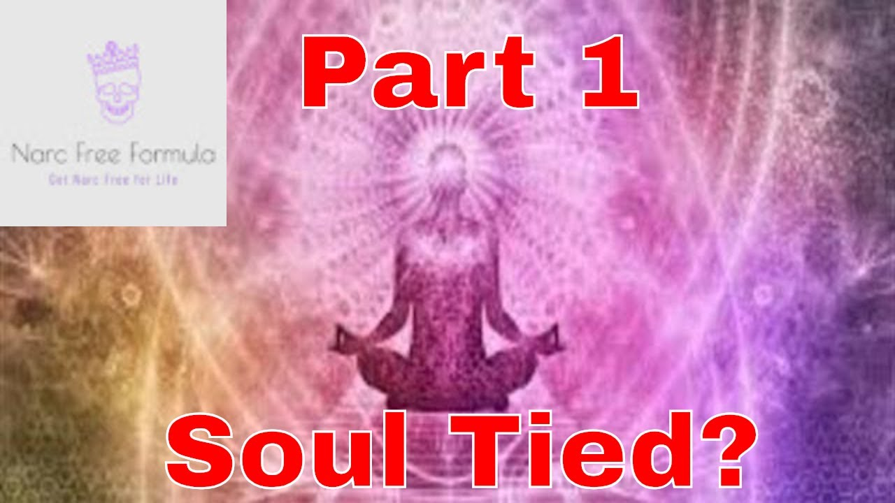 How to cut soul ties with Narcissists and other toxic people. #Soul Ties #Narcissists