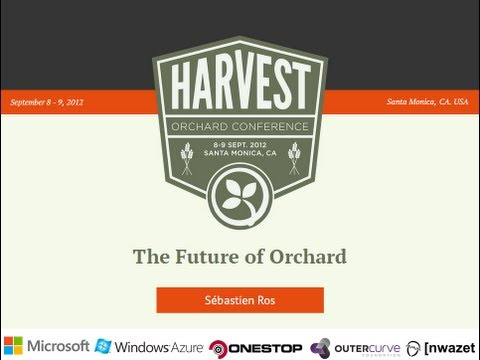 Orchard Harvest 2012: The Future of Orchard by Sébastien Ros