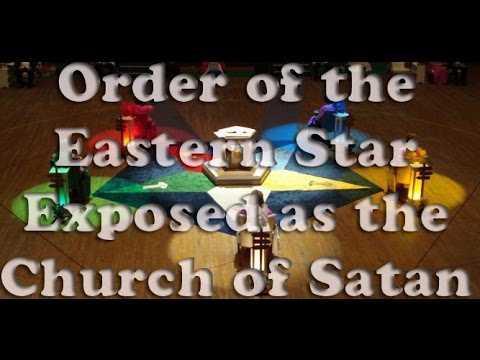FATAL Flaw of the Order of the Eastern Star EXPOSED as a church of satan.