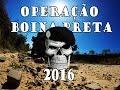 Operação Boina Preta 2016