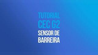 Tutorial CEC G2 - Conexão Sensor de Barreira