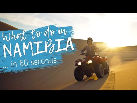 What to do in NAMIBIA in 60 seconds