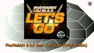 PhatRabbit & DJ Mac - Let