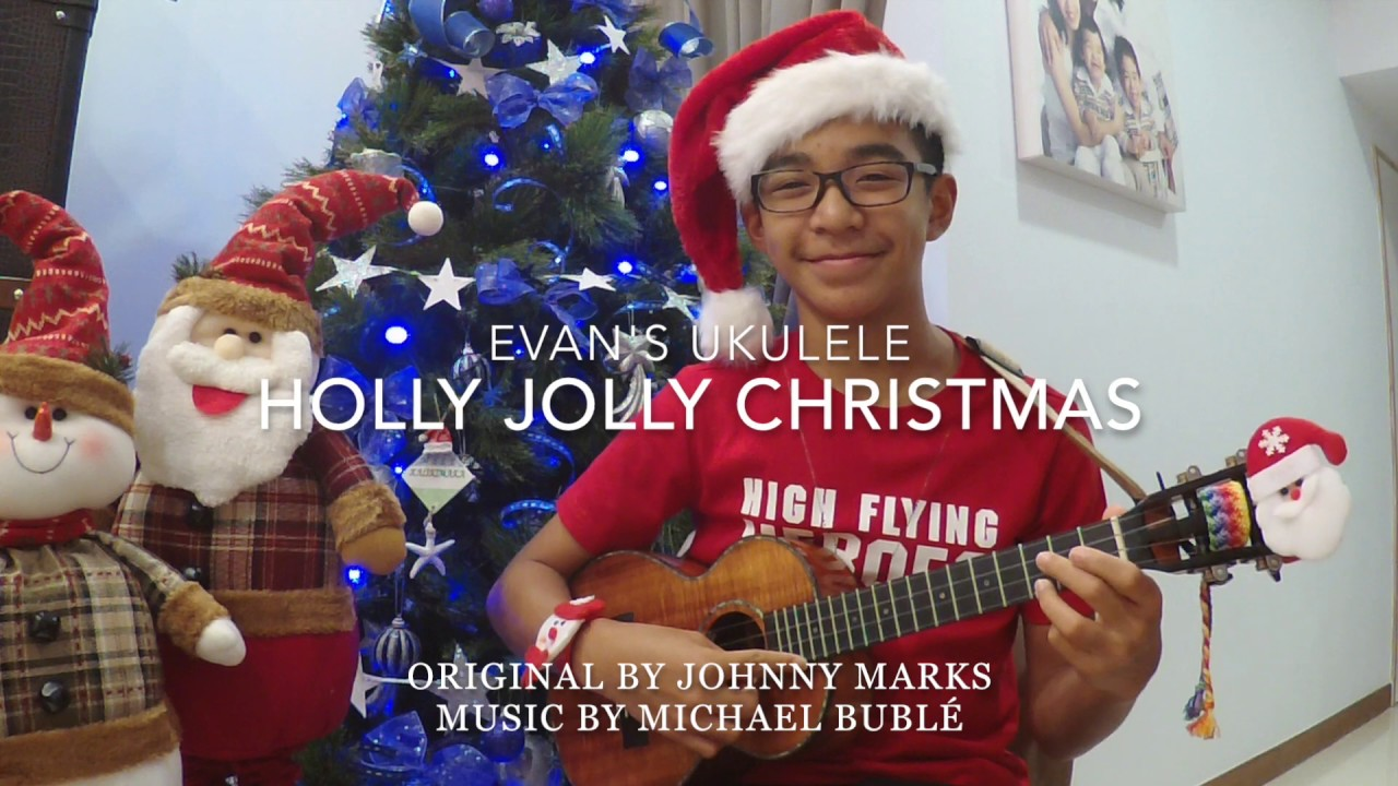 Michael Buble Holly Jolly Christmas.Evan S Ukulele Holly Jolly Christmas By Michael Buble