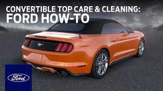 Convertible Top Care and Cleaning | Ford How-To | Ford