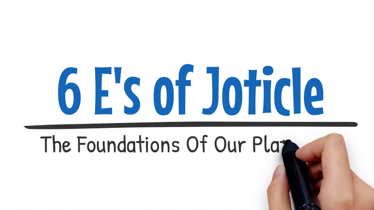 The 6 E's of Joticle