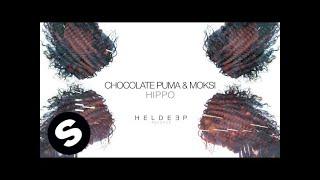Chocolate Puma & Moksi - HIPPO