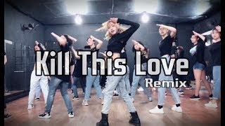 Download lagu KILL THIS LOVE Remix - Dance Cover by BoBoDanceStudio