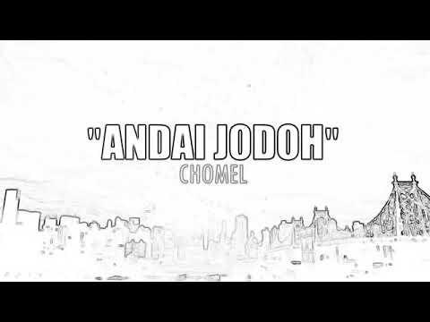 Chomel - andai jodoh [ chipmunk versi ] ( lirik )