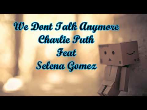 Lirik Lagu Charlie Puth Feat Selena Gomez-We Dont Talk Anymore