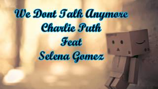 Lirik lagu Charlie Puth feat Selena Gomez-We Dont Talk Anymore