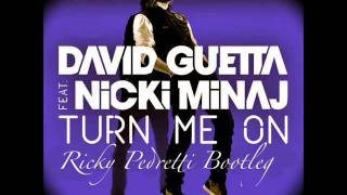 David Guetta Feat. Nicky Minaj - Turn Me On (Ricky Pedretti Bootleg)