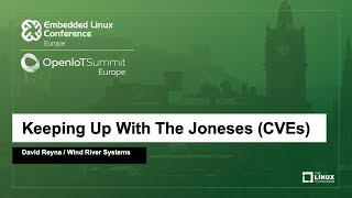 Keeping Up With The Joneses (CVEs) - David Reyna, Wind River Systems