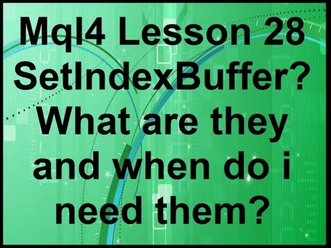 Mql4 Lesson 28 What is SetIndexBuffer?