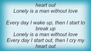 Al Martino - Lonely Is A Man Without Love Lyrics
