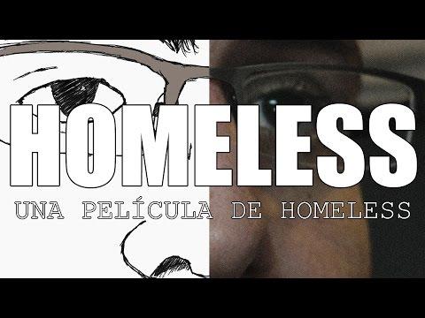 HOMELESS | Una Película de Homeless
