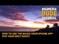 How To Use The Magic Hour iPhone App For Your Next Shoot