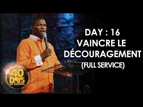 Pasteur Grégory Toussaint | 40 DAY FAST - Vaincre le Découragement - 16ème Jour | TG HD