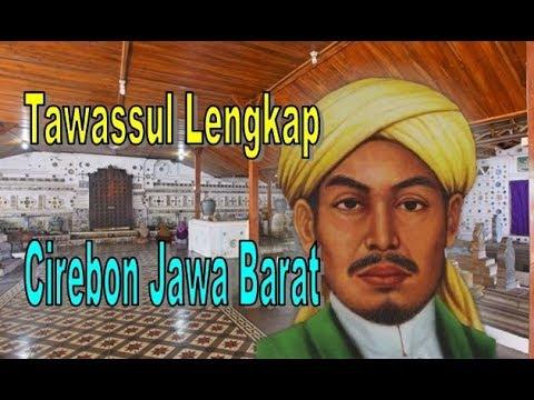 Tawassul Lengkap Cirebon Jawa Barat Dengan Ratusan Nama Leluhur Disebutkan