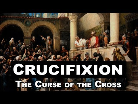 Crucifixion: The Curse of the Cross