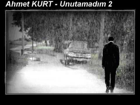 Ahmet Kurt -Unutamadım 2