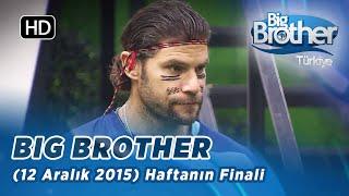 Big Brother Türkiye Haftanın Finali (12 Aralık 2015) - Bölüm 19