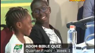 Adom Bible Quiz, Quarter Finals - week 1