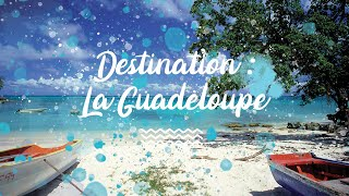 Destination la Guadeloupe avec Exotismes