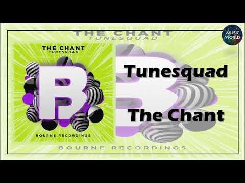 Tunesquad - The Chant