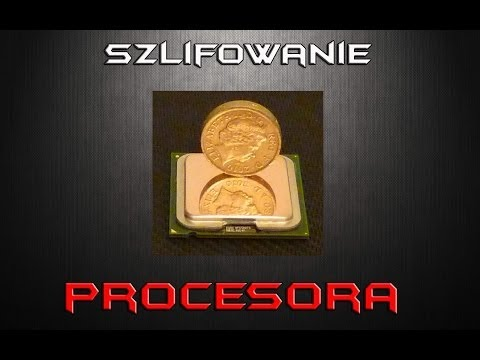 Jak zeszlifować IHS procesora  - CPU Lapping
