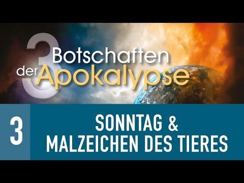 3. Der Sonntag & das Malzeichen des Tieres - DREI BOTSCHAFTEN DER APOKALYPSE